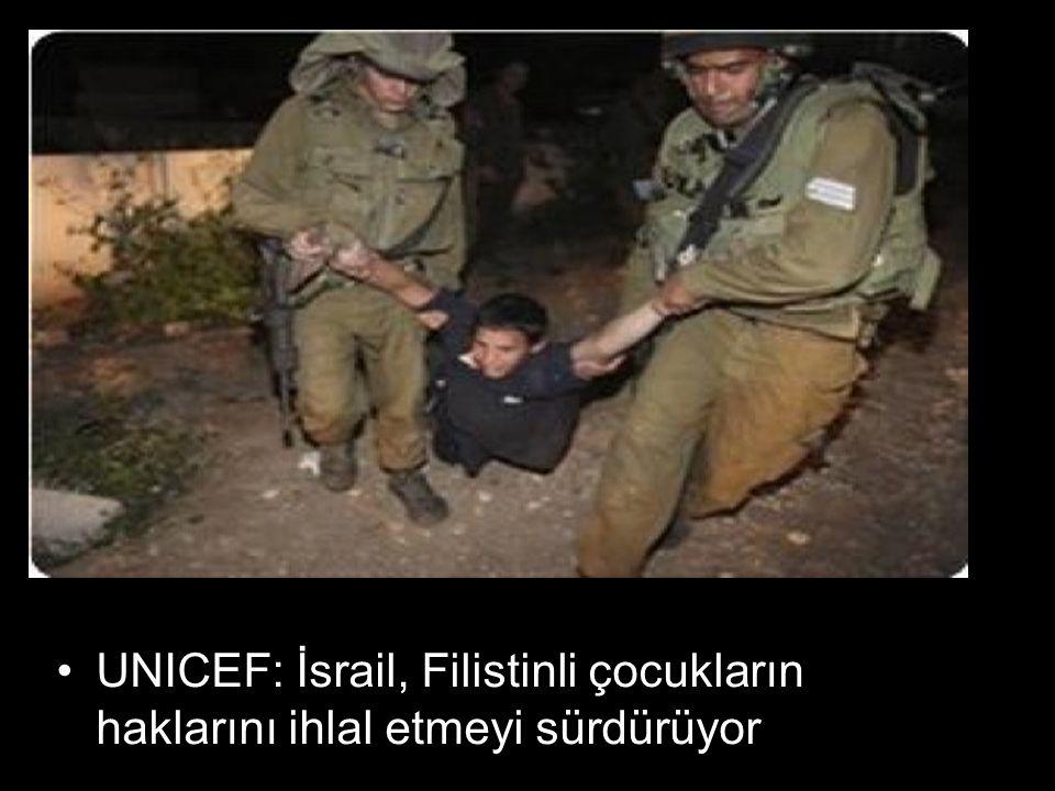 UNICEF: İsrail, Filistinli çocukların haklarını ihlal etmeyi sürdürüyor