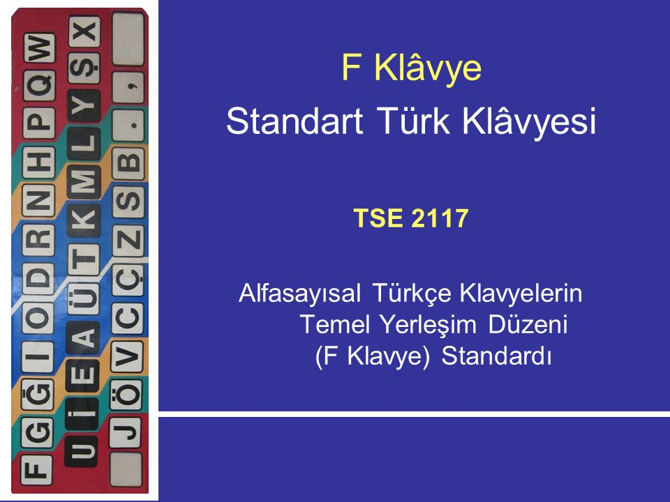 Standart Türk Klâvyesi – F Klâvye * 1 Kasım 1928 tarihinde Türk Harf İnkılâbından sonra; mevcut ve ithal edilen çeşitli daktiloların (yazı makinelerinin) hem kendi dilimize uygun dizilişte olmadığı hem kendisinden beklenen verimliliğin elde edilemediği hem de okullardaki eğitimlerde onparmak yöntemine uygun olmadığı gerekçeleri esas olmak üzere, * 1928 – 1948 yılları aralığında başta daktilografi öğretmenleri olmak üzere, ülkemize ve dilimize özgü standart bir daktilo dizini hazırlama çalışmaları yapılmıştır.