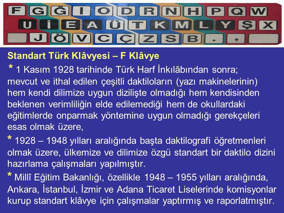 Millî Eğitim Bakanlığı * 10 - 15 Mart 1955 tarihinde; klâvye konusunda yapılan tüm çalışmaları toparlamak, incelemek ve Standart Türk Klâvyesini hazırlamak için bir komisyon kurulmasına karar vermiştir.