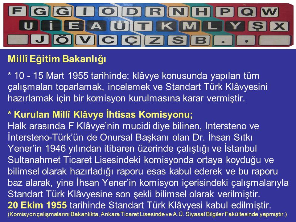 Millî Klâvye İhtisas Komisyonu (MEB) 1.Raşit Tunca 2.