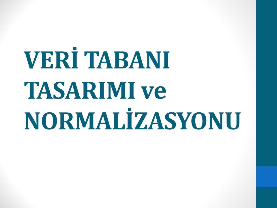 VERİ TABANI TASARIMI ve NORMALİZASYONU