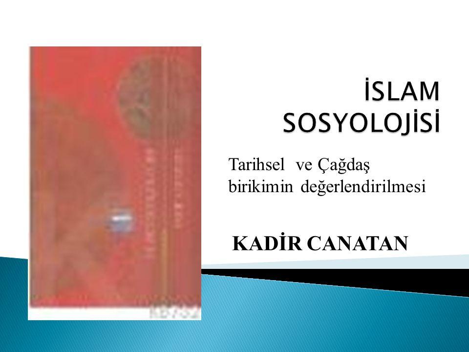  Bugün İslam sosyal düşüncesi hakkında elimizde olan çalışmalar, İslam düşünce tarihinde sosyal düşüncenin 9.