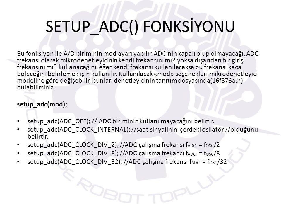 SETUP_ADC_PORTS() Bu fonksiyonla denetleyicideki analog pinlerin hangilerinin aktif edileceği belirlenir.