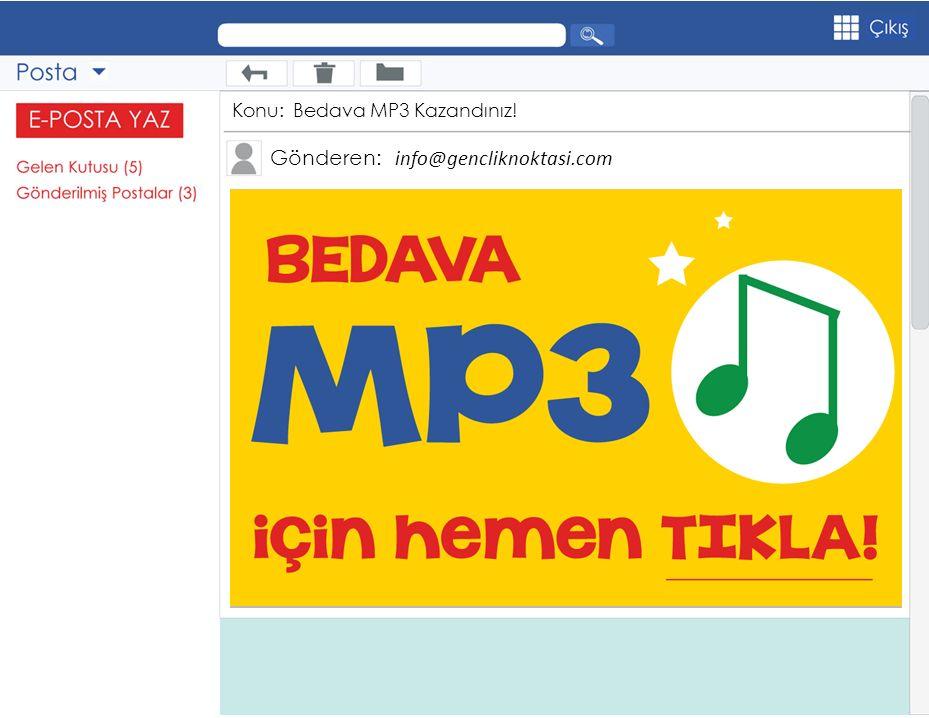 Gönderen: info@gencliknoktasi.com Konu: Bedava MP3 Kazandınız!