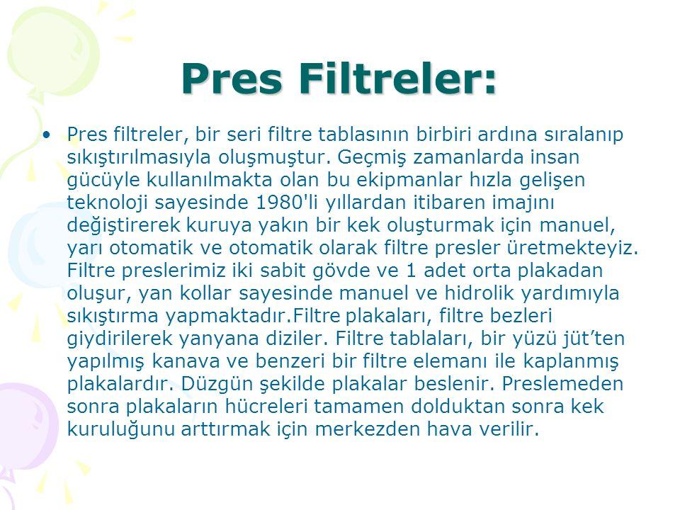 Pres Filtreler: Pres filtreler, bir seri filtre tablasının birbiri ardına sıralanıp sıkıştırılmasıyla oluşmuştur. Geçmiş zamanlarda insan gücüyle kull