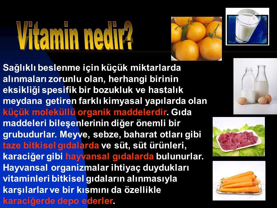 C Vitamini (Askorbik asit): Vücudumuz C vitaminini üretemez bitkiler ve bazı hayvanlar bu vitamini üretebilmektedir.