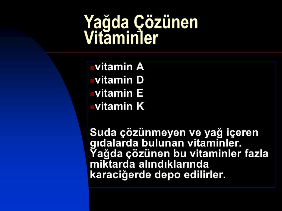vitamin A vitamin D vitamin E vitamin K Suda çözünmeyen ve yağ içeren gıdalarda bulunan vitaminler. Yağda çözünen bu vitaminler fazla miktarda alındık