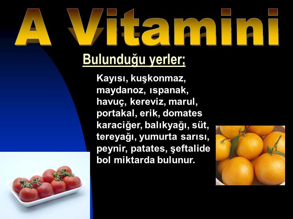 Kayısı, kuşkonmaz, maydanoz, ıspanak, havuç, kereviz, marul, portakal, erik, domates karaciğer, balıkyağı, süt, tereyağı, yumurta sarısı, peynir, pata
