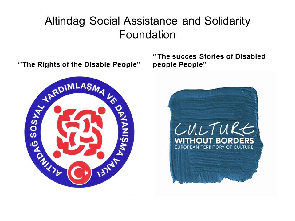 Altindag Social Assistance and Solidarity Foundation ''The Rights of the Disable People'' ''The succes Stories of Disabled people People''