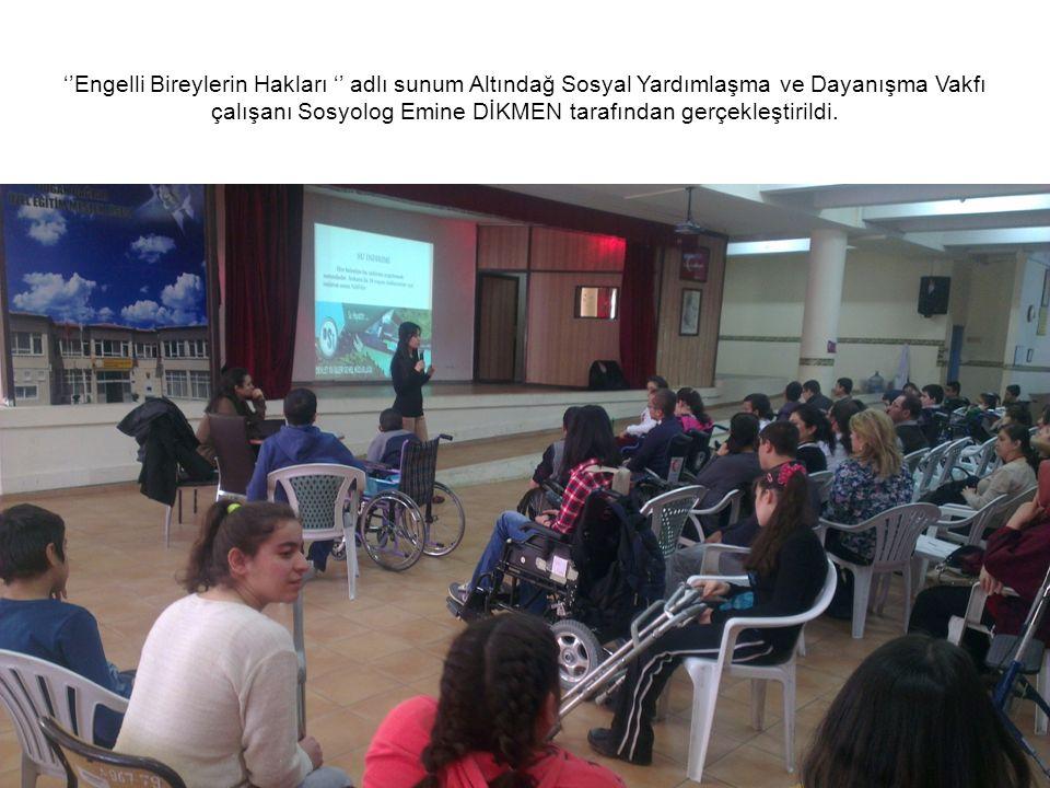 ''Engelli Bireylerin Hakları '' adlı sunum Altındağ Sosyal Yardımlaşma ve Dayanışma Vakfı çalışanı Sosyolog Emine DİKMEN tarafından gerçekleştirildi.