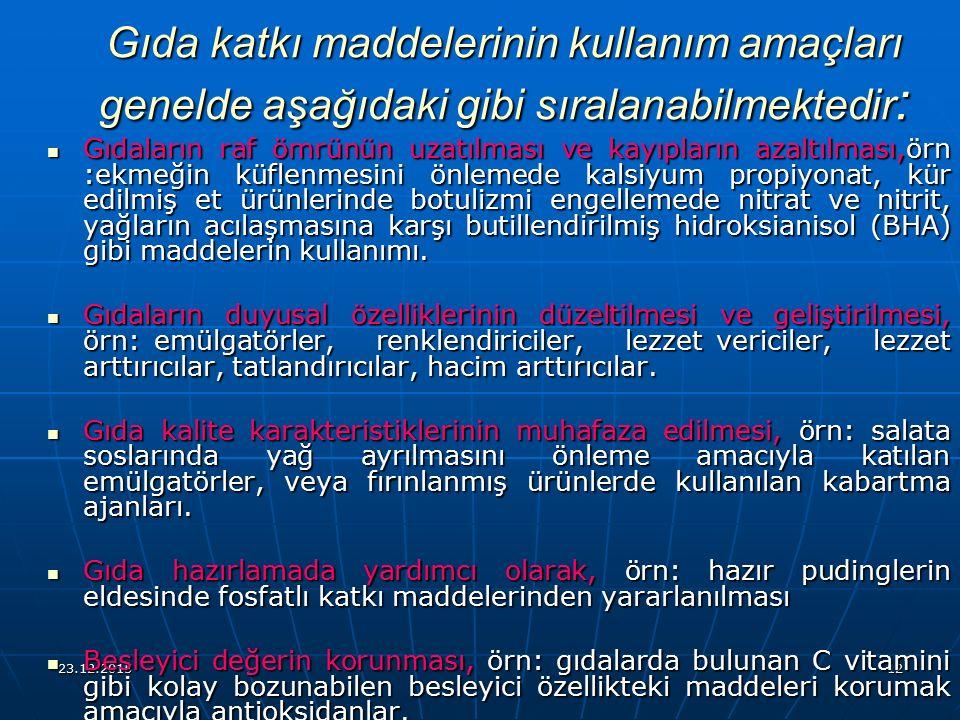 23.12.201512 Gıdaların raf ömrünün uzatılması ve kayıpların azaltılması,örn :ekmeğin küflenmesini önlemede kalsiyum propiyonat, kür edilmiş et ürünler