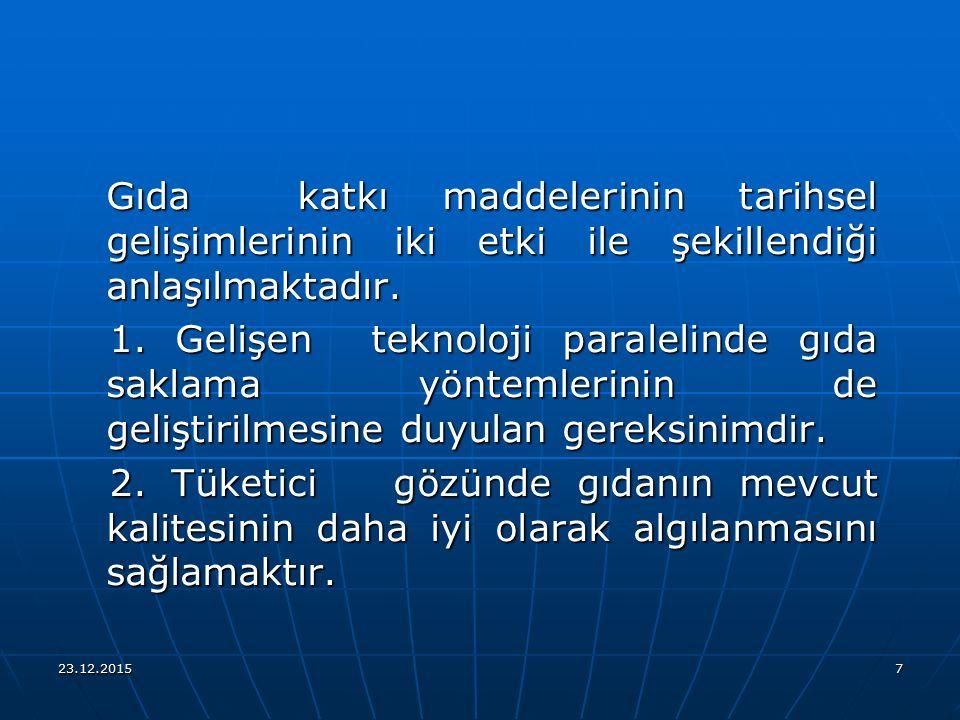 23.12.201558 Çizelge 1.4' ten gözlendiği gibi Türk Gıda Kodeksi Yönetmeliğinde katkı maddelerinin sınıflandırılması CAC ve EC' de olduğu gibi ayrıca yapılmamış ancak bu yönetmeliğe ek olarak verilen listelerde söz konusu maddelerin adları, E numaraları, kullanım alanları ve kullanılabilecek maksimum dozları belirtilmiştir.