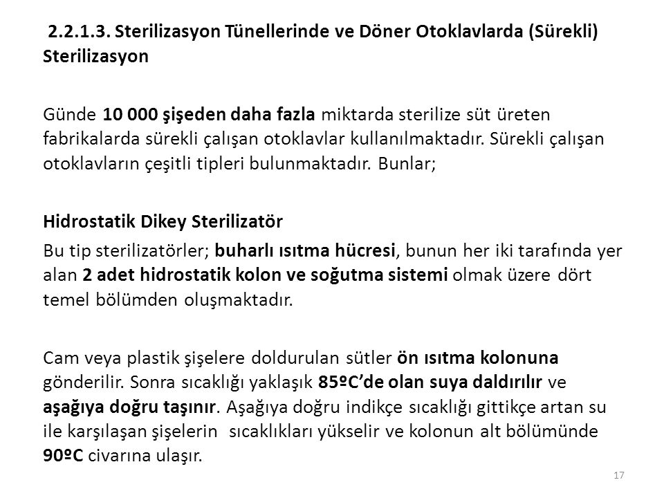 2.2.1.3. Sterilizasyon Tünellerinde ve Döner Otoklavlarda (Sürekli) Sterilizasyon Günde 10 000 şişeden daha fazla miktarda sterilize süt üreten fabrik