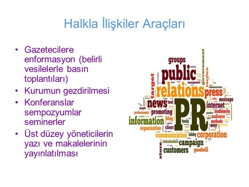 Halkla İlişkiler Araçları Gazetecilere enformasyon (belirli vesilelerle basın toplantıları) Kurumun gezdirilmesi Konferanslar sempozyumlar seminerler