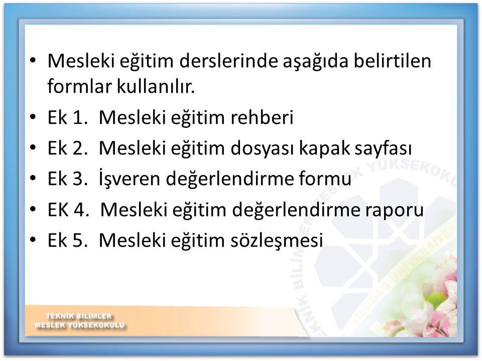 Mesleki eğitim derslerinde aşağıda belirtilen formlar kullanılır.