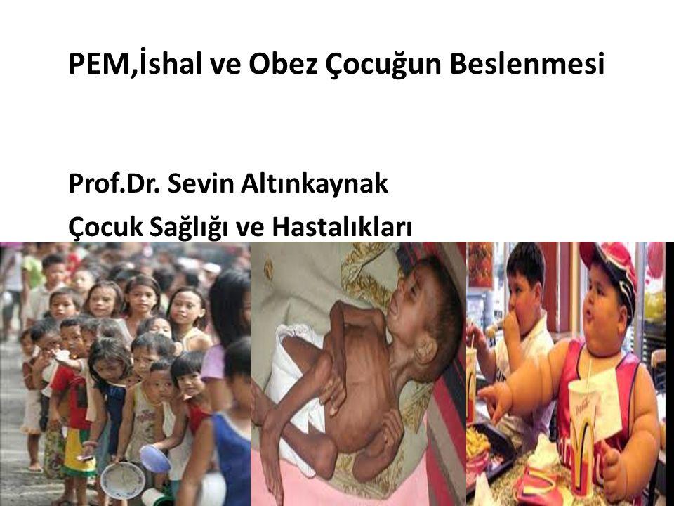 PEM,İshal ve Obez Çocuğun Beslenmesi Prof.Dr.