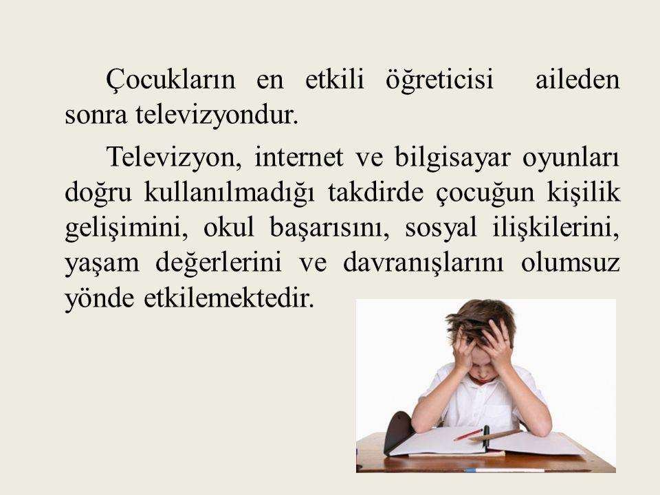 Çocukların en etkili öğreticisi aileden sonra televizyondur.