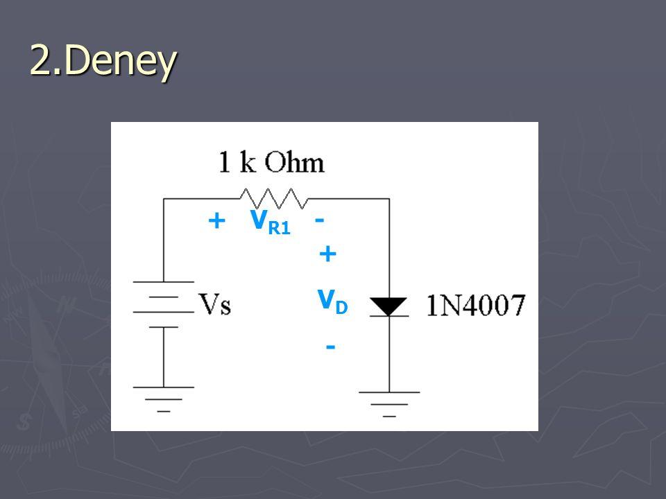 2.Deney + V R1 - + V D -