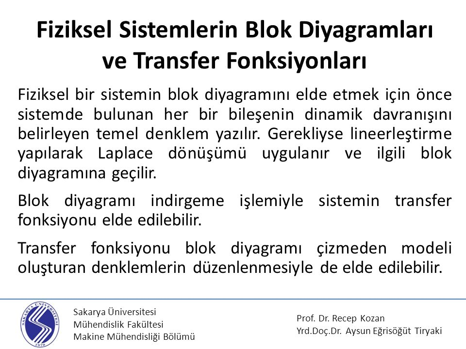 Sakarya Üniversitesi Mühendislik Fakültesi Makine Mühendisliği Bölümü AKIŞKAN SİSTEM Prof.