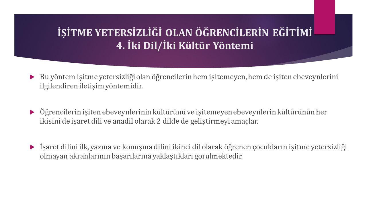 İŞİTME YETERSİZLİĞİ OLAN ÖĞRENCİLERİN EĞİTİMİ 4.