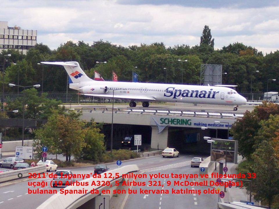  2011'de İspanya'da 12,5 milyon yolcu taşıyan ve filosunda 33 uçağı (19 Airbus A320, 5 Airbus 321, 9 McDonell Douglas) bulanan Spanair da en son bu k