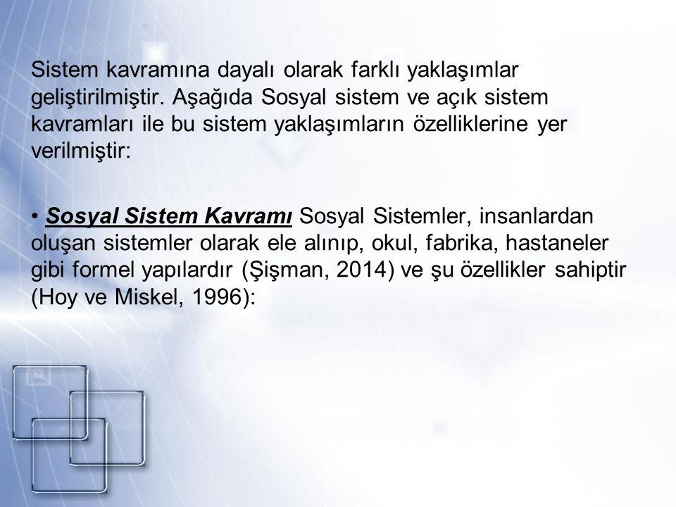 Sistem kavramına dayalı olarak farklı yaklaşımlar geliştirilmiştir.