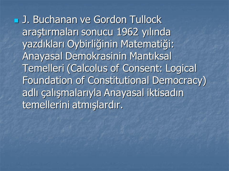 J. Buchanan ve Gordon Tullock araştırmaları sonucu 1962 yılında yazdıkları Oybirliğinin Matematiği: Anayasal Demokrasinin Mantıksal Temelleri (Calcolu