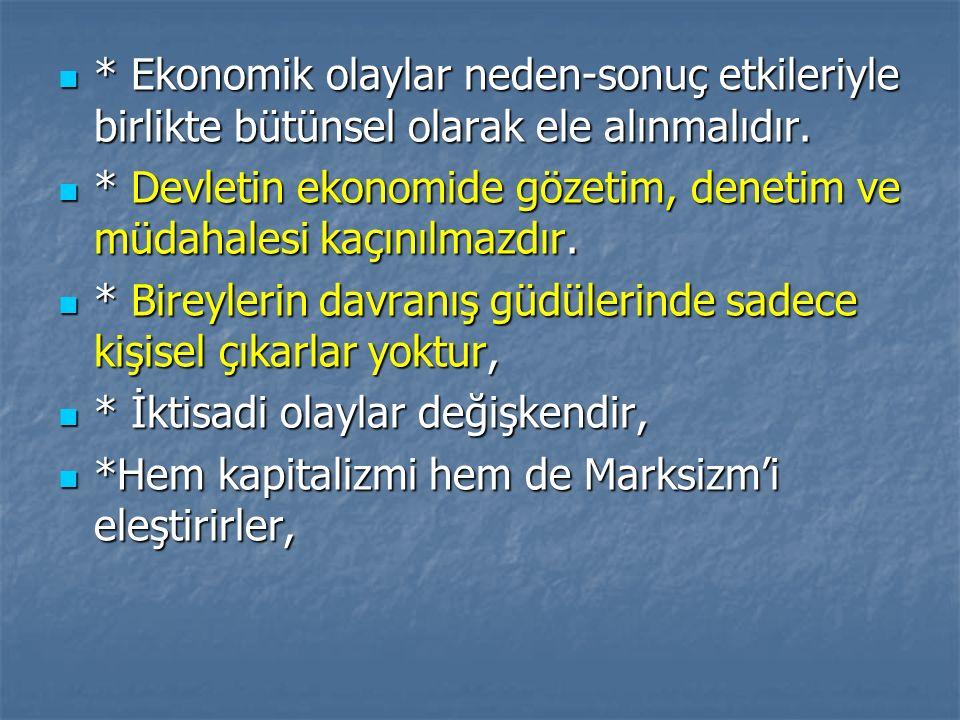 * Ekonomik olaylar neden-sonuç etkileriyle birlikte bütünsel olarak ele alınmalıdır. * Ekonomik olaylar neden-sonuç etkileriyle birlikte bütünsel olar