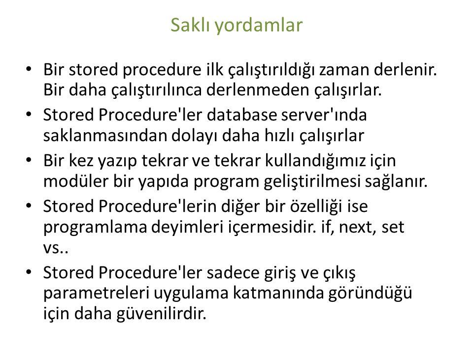 Bir stored procedure ilk çalıştırıldığı zaman derlenir. Bir daha çalıştırılınca derlenmeden çalışırlar. Stored Procedure'ler database server'ında sakl