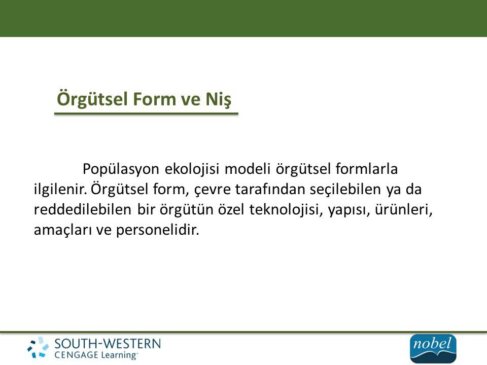 Örgütsel Form ve Niş Popülasyon ekolojisi modeli örgütsel formlarla ilgilenir.
