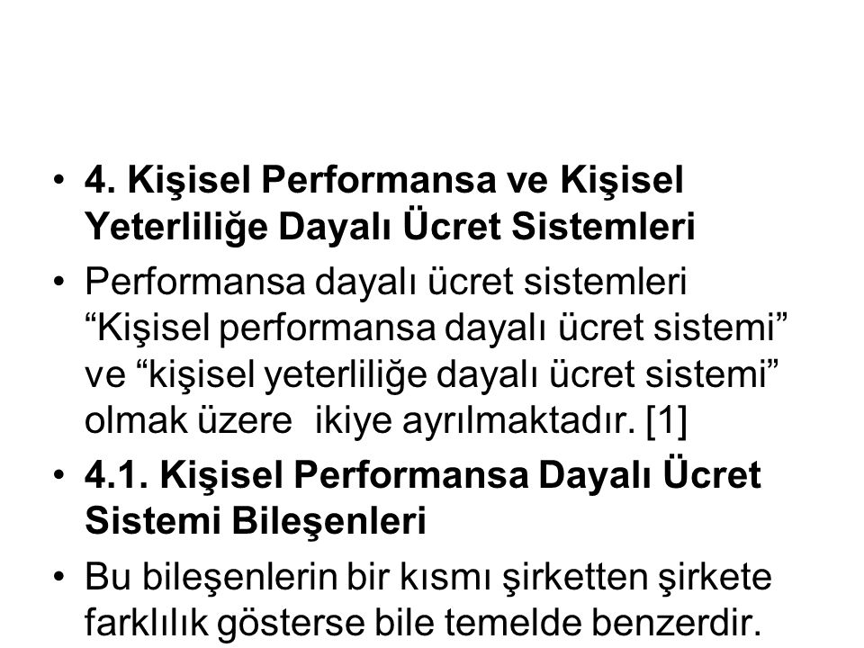 """4. Kişisel Performansa ve Kişisel Yeterliliğe Dayalı Ücret Sistemleri Performansa dayalı ücret sistemleri """"Kişisel performansa dayalı ücret sistemi"""" v"""