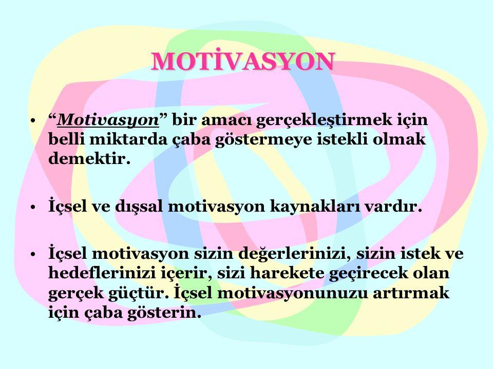 """MOTİVASYON """"Motivasyon"""" bir amacı gerçekleştirmek için belli miktarda çaba göstermeye istekli olmak demektir. İçsel ve dışsal motivasyon kaynakları va"""