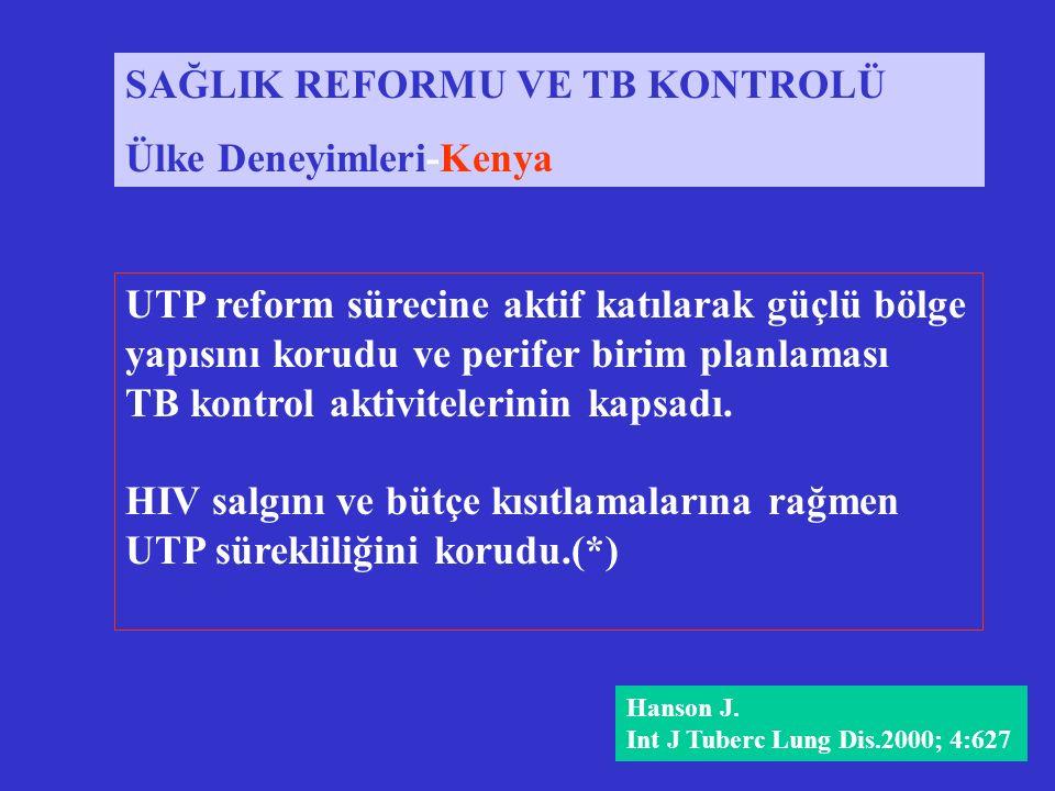 SAĞLIK REFORMU VE TB KONTROLÜ Ülke Deneyimleri-Kenya UTP reform sürecine aktif katılarak güçlü bölge yapısını korudu ve perifer birim planlaması TB kontrol aktivitelerinin kapsadı.
