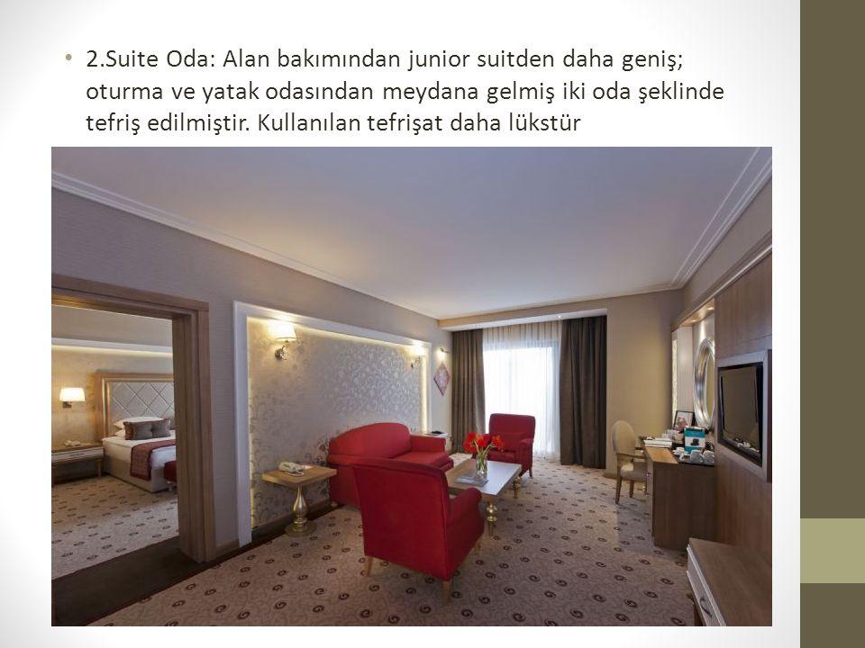 2.Suite Oda: Alan bakımından junior suitden daha geniş; oturma ve yatak odasından meydana gelmiş iki oda şeklinde tefriş edilmiştir. Kullanılan tefriş