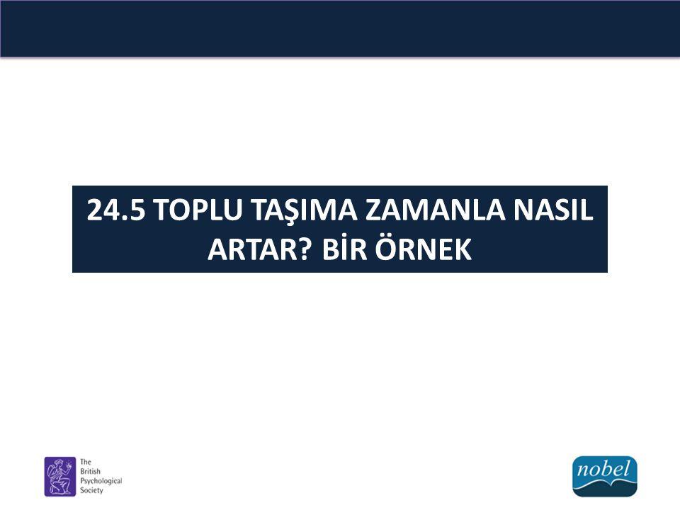 24.5 TOPLU TAŞIMA ZAMANLA NASIL ARTAR BİR ÖRNEK