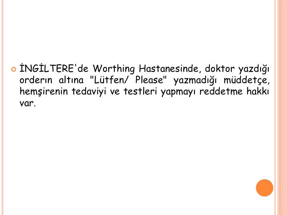 İNGİLTERE'de Worthing Hastanesinde, doktor yazdığı orderın altına