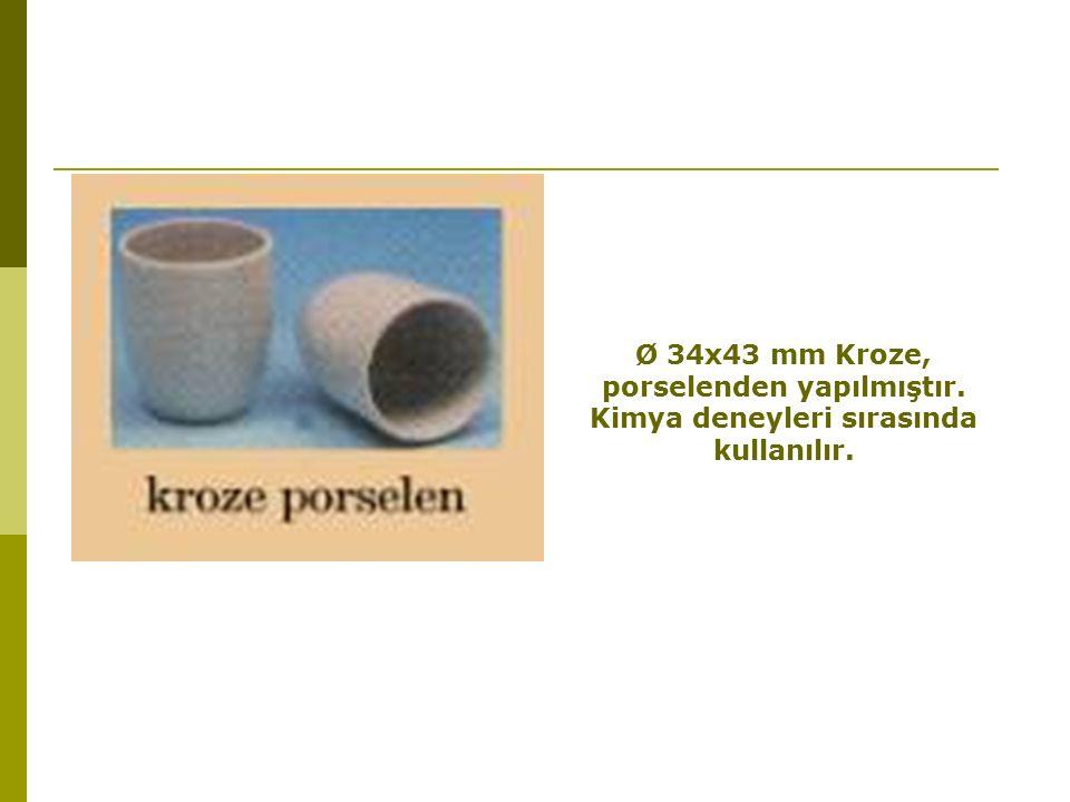 Ø 34x43 mm Kroze, porselenden yapılmıştır. Kimya deneyleri sırasında kullanılır.