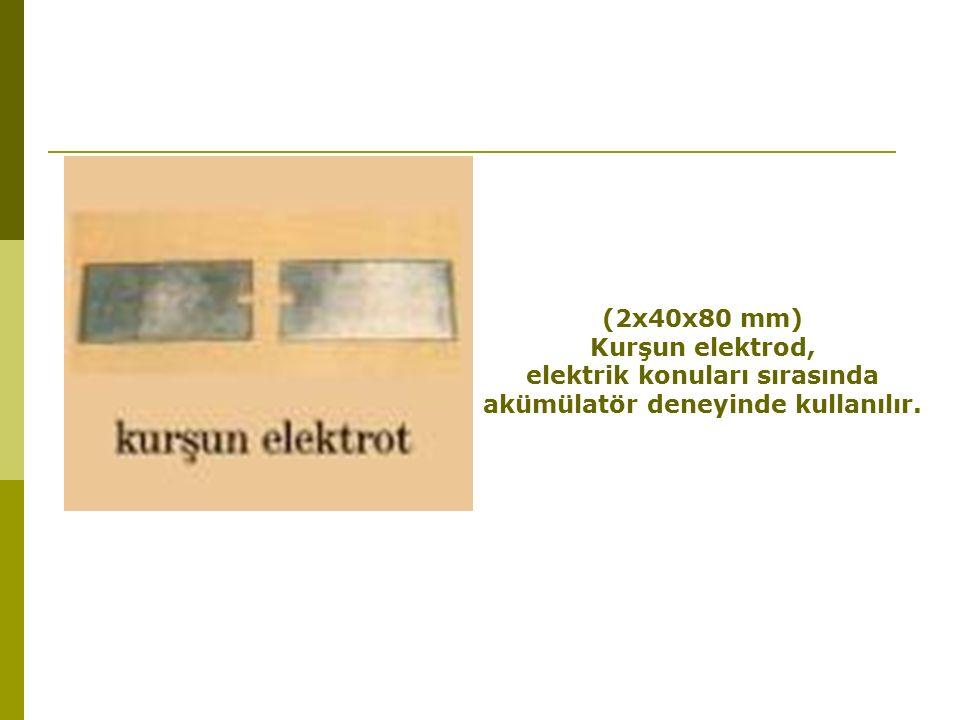 (2x40x80 mm) Kurşun elektrod, elektrik konuları sırasında akümülatör deneyinde kullanılır.