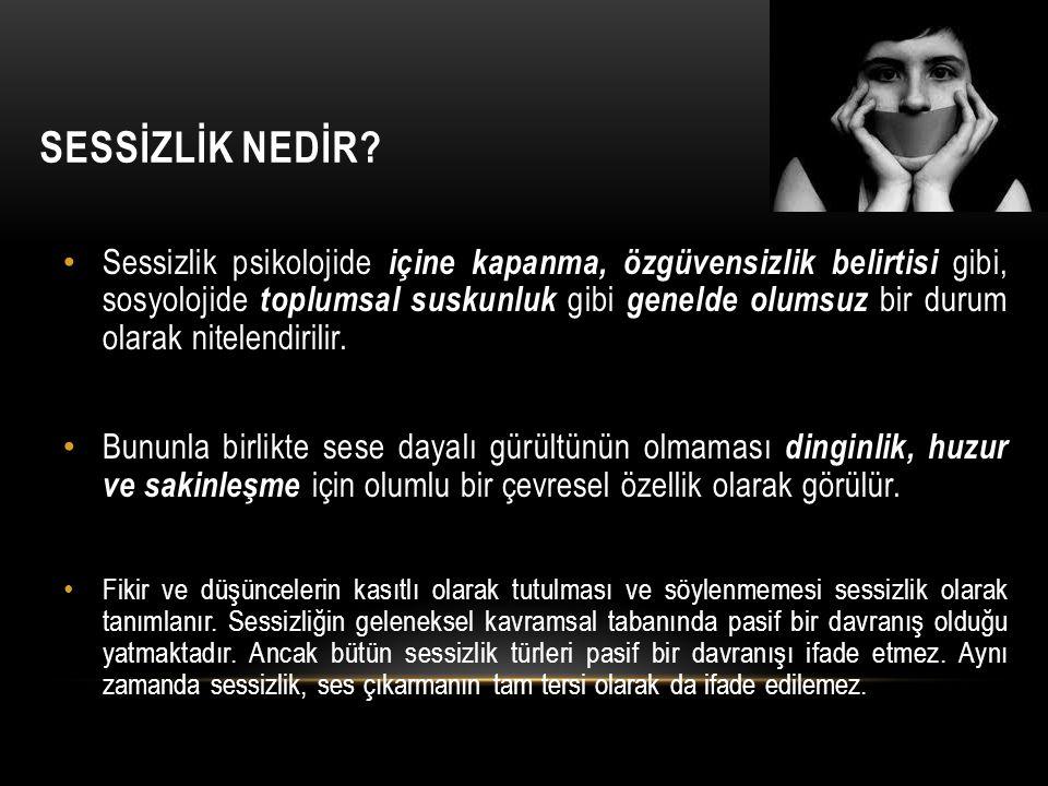 SESSİZLİK NEDİR.