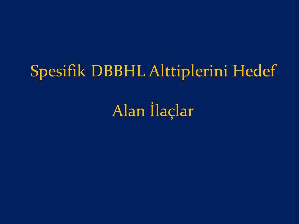 Spesifik DBBHL Alttiplerini Hedef Alan İlaçlar