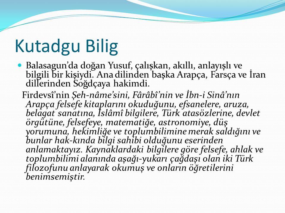 Yine anlatım özelliği olarak bir çok eserde kullanılan deyimler Kutadgu Bilig'de de yer alır.