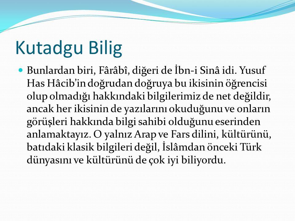 Kutadgu Bilig Balasagun'lu Yusuf, yaşadığı dönemde hükümdarların saraylarında en ileri ve en önemli görevlerden biri olan 'hacib'lik, yani 'perdedârlık' (mâbeynci) görevini yapmıştır.