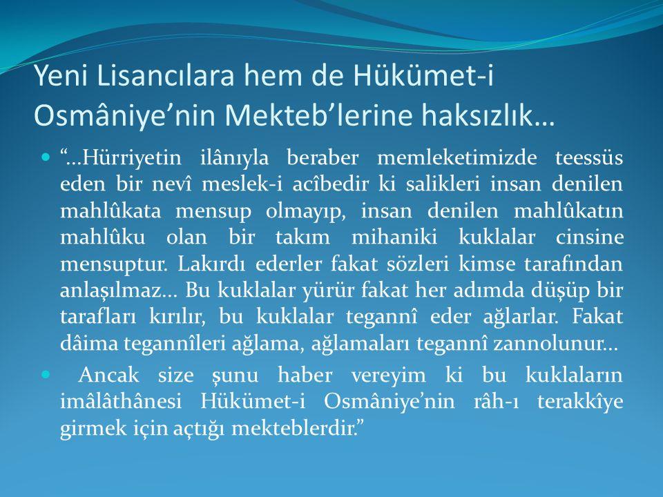 """Yeni Lisancılara hem de Hükümet-i Osmâniye'nin Mekteb'lerine haksızlık… """"...Hürriyetin ilânıyla beraber memleketimizde teessüs eden bir nevî meslek-i"""