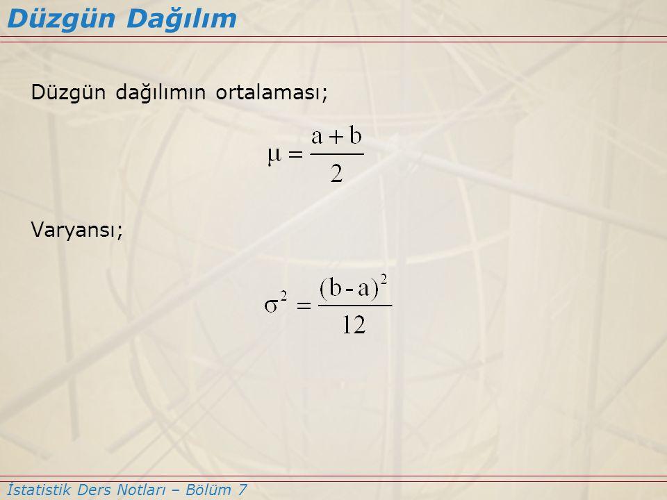 Düzgün dağılımın ortalaması; Varyansı; Düzgün Dağılım İstatistik Ders Notları – Bölüm 7