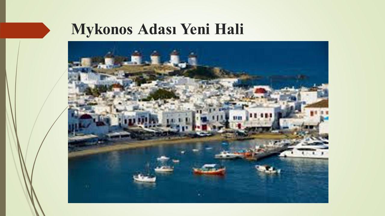 Mykonos Adası Yeni Hali