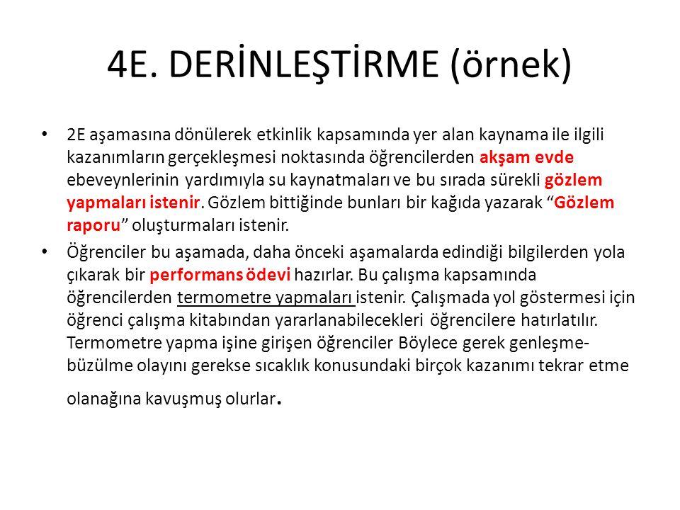 4E. DERİNLEŞTİRME (örnek) 2E aşamasına dönülerek etkinlik kapsamında yer alan kaynama ile ilgili kazanımların gerçekleşmesi noktasında öğrencilerden a