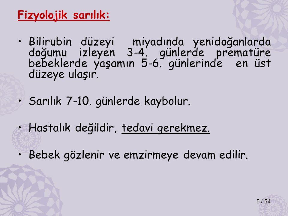 Fizyolojik sarılık: Bilirubin düzeyi miyadında yenidoğanlarda doğumu izleyen 3-4.