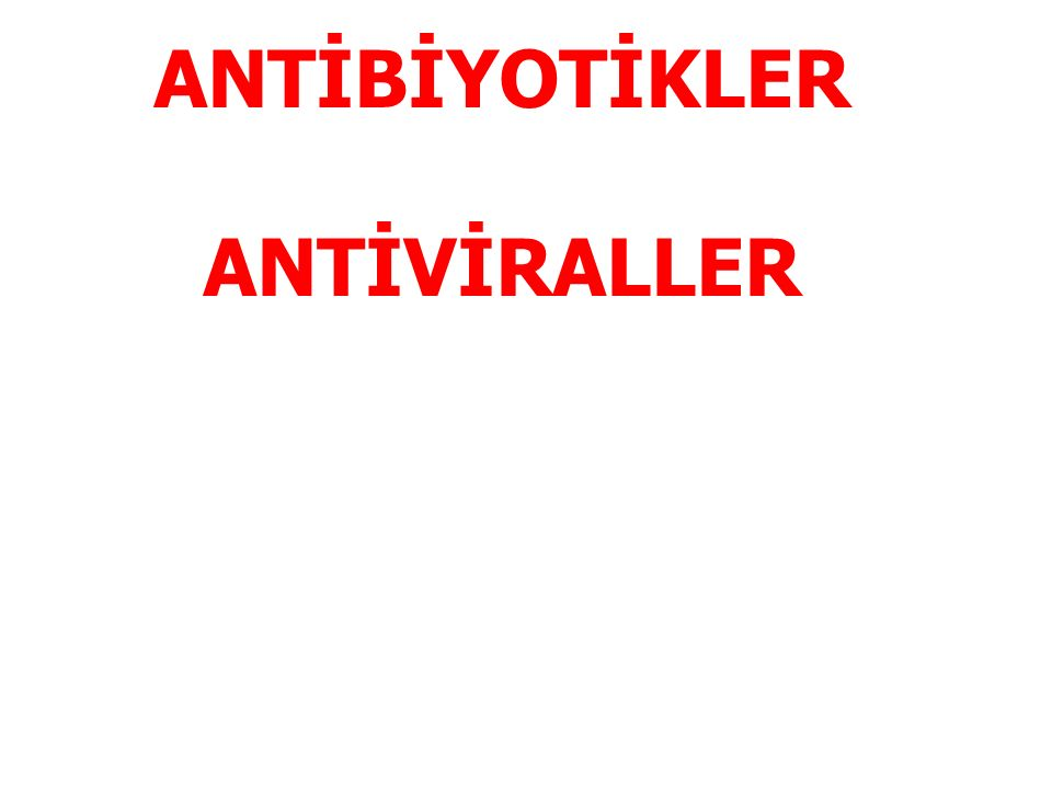 ANTİBİYOTİKLER ANTİVİRALLER