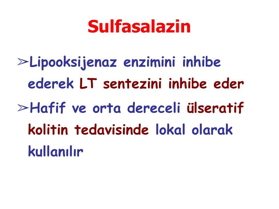 Sulfasalazin ➢ Lipooksijenaz enzimini inhibe ederek LT sentezini inhibe eder ➢ Hafif ve orta dereceli ülseratif kolitin tedavisinde lokal olarak kulla