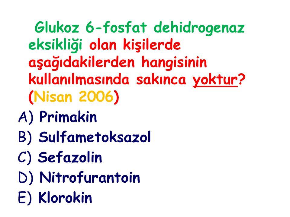 Glukoz 6-fosfat dehidrogenaz eksikliği olan kişilerde aşağıdakilerden hangisinin kullanılmasında sakınca yoktur? (Nisan 2006) A) Primakin B) Sulfameto